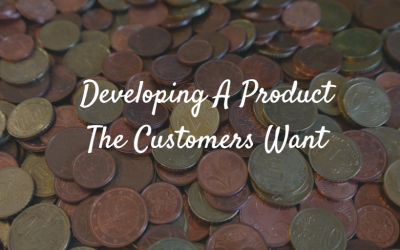 Developing A Product The Customers Want